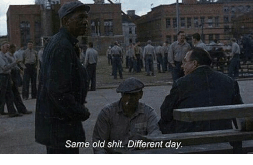 Old Shit: Same old shit. Different day.