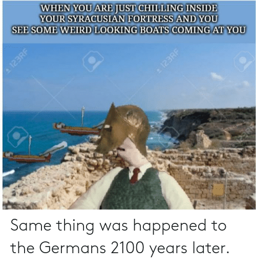 History, Thing, and Happened: Same thing was happened to the Germans 2100 years later.