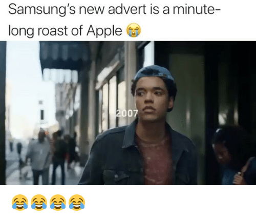 Apple, Roast, and Girl Memes: Samsung's new advert is a minute-  long roast of Apple 😂😂😂😂