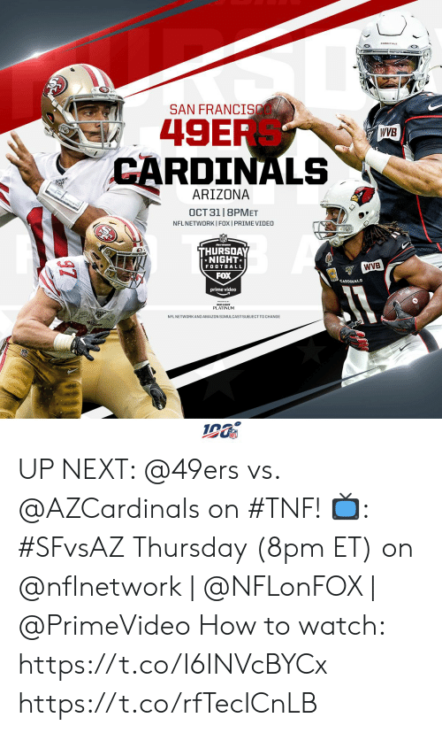 San Francisco 49ers, Amazon, and Football: SAN FRANCI  49ER  CARDINALS  WVB  ARIZONA  OCT 31 |8PMET  NFL NETWORKI FOX I PRIME VIDEO  THURSDAY  NIGHT  WVB  FOOTBALL  FOX  CARDINALS  prime video  PLATINUM  NFL NETWORKAND AMAZON SIMULCASTSUBJECT TO CHANGE UP NEXT: @49ers vs. @AZCardinals on #TNF!  📺: #SFvsAZ Thursday (8pm ET) on @nflnetwork | @NFLonFOX | @PrimeVideo   How to watch: https://t.co/I6INVcBYCx https://t.co/rfTecICnLB