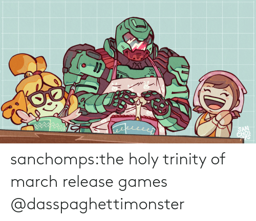 Holy: sanchomps:the holy trinity of march release games   @dasspaghettimonster