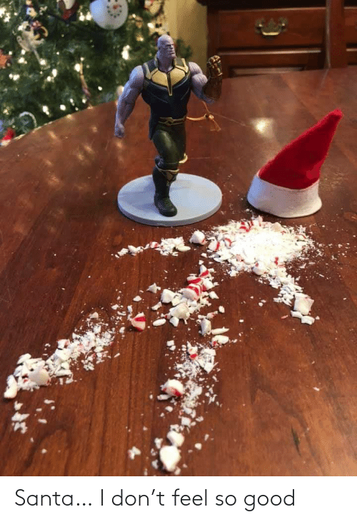 Feel So: Santa… I don't feel so good