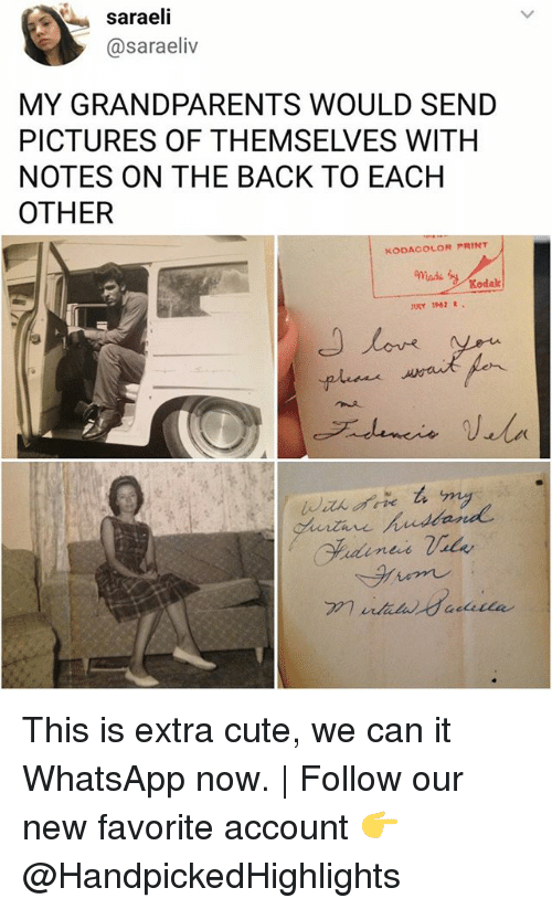 Cute, Memes, and Whatsapp: saraeli  @saraeliv  MY GRANDPARENTS WOULD SEND  PICTURES OF THEMSELVES WITH  NOTES ON THE BACK TO EACH  OTHER  KODACOLOR PRINT  Kodak  URY 1962 R.  ten レ This is extra cute, we can it WhatsApp now. | Follow our new favorite account 👉 @HandpickedHighlights