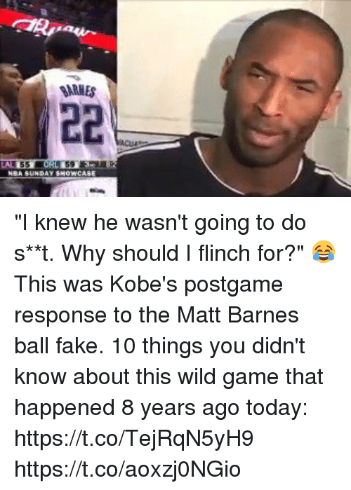 """Fake, Memes, and Matt Barnes: SARMES """"I knew he wasn't going to do s**t. Why should I flinch for?""""  😂 This was Kobe's postgame response to the Matt Barnes ball fake.   10 things you didn't know about this wild game that happened 8 years ago today: https://t.co/TejRqN5yH9 https://t.co/aoxzj0NGio"""
