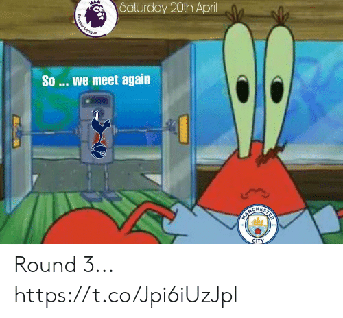 Memes, 🤖, and City: Saturday 20th Apri  So  we meet again  10  CITY Round 3... https://t.co/Jpi6iUzJpl