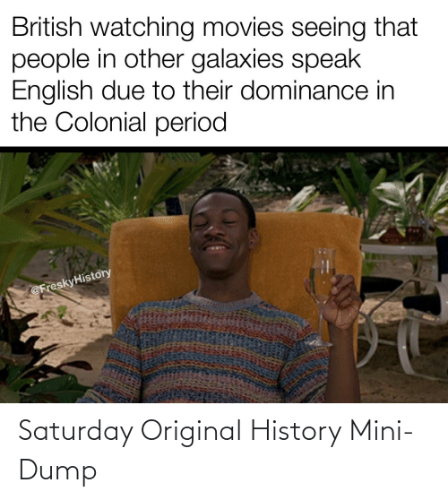 saturday: Saturday Original History Mini-Dump