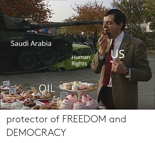 freedom-and-democracy: Saudi Arabia  Human  Rights  OlL  stif protector of FREEDOM and DEMOCRACY