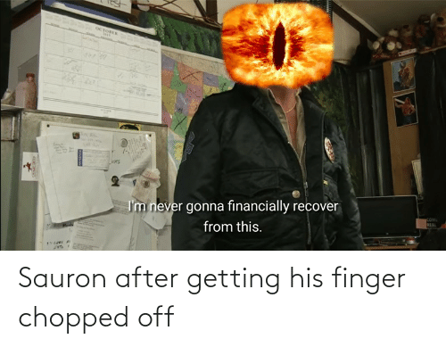 chopped: Sauron after getting his finger chopped off