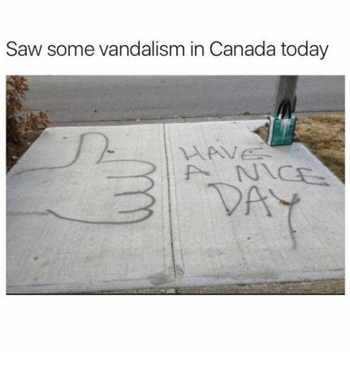 Canadã¡: Saw some vandalism in Canada today
