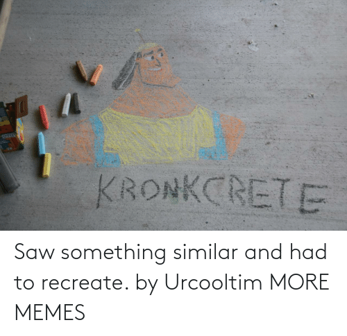 Similar: Saw something similar and had to recreate. by Urcooltim MORE MEMES