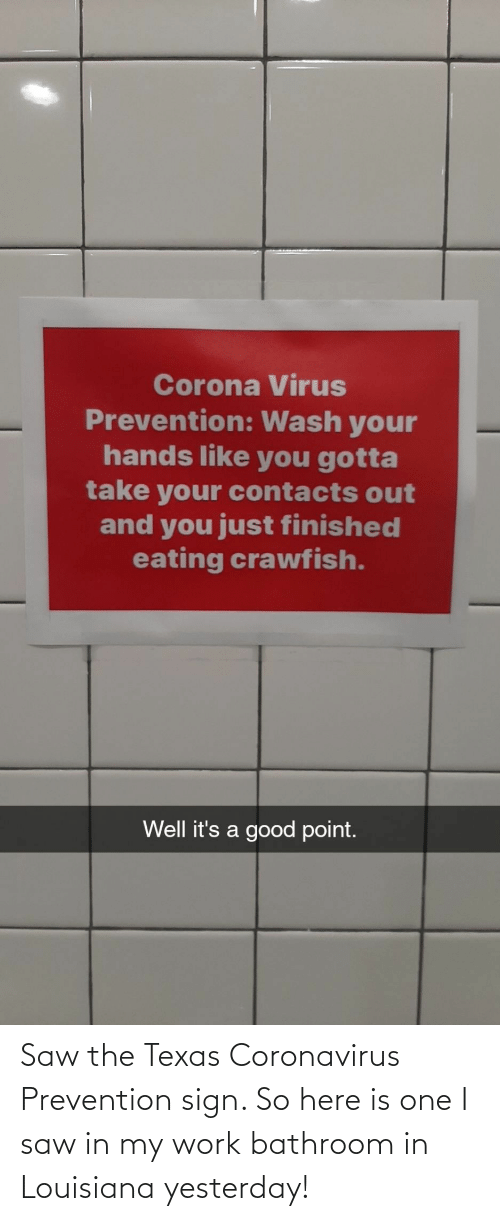 Prevention: Saw the Texas Coronavirus Prevention sign. So here is one I saw in my work bathroom in Louisiana yesterday!