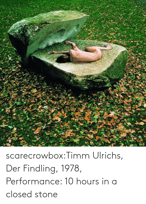 Closed: scarecrowbox:Timm Ulrichs, Der Findling, 1978, Performance: 10 hours in a closed stone