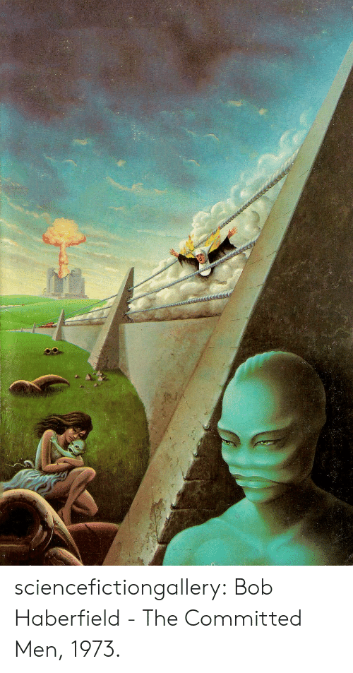 Tumblr, Blog, and Http: sciencefictiongallery: Bob Haberfield - The Committed Men, 1973.