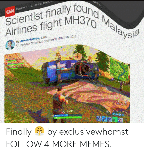 Deepfriedmemes: Scientist finallyound Maav  CMeons US/Ahka  Airlines flight MH370  By James Grims, CHN Finally 😤 by exclusivewhomst FOLLOW 4 MORE MEMES.