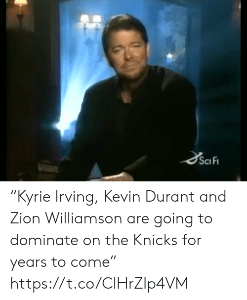 """Kevin Durant: SciFi """"Kyrie Irving, Kevin Durant and Zion Williamson are going to dominate on the Knicks for years to come"""" https://t.co/ClHrZIp4VM"""
