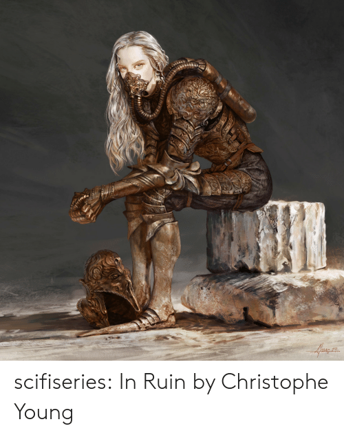 christophe: scifiseries:  In Ruin by Christophe Young