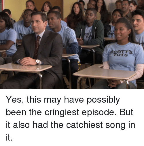 The Office, Been, and Yes: SCOTT  TOTS