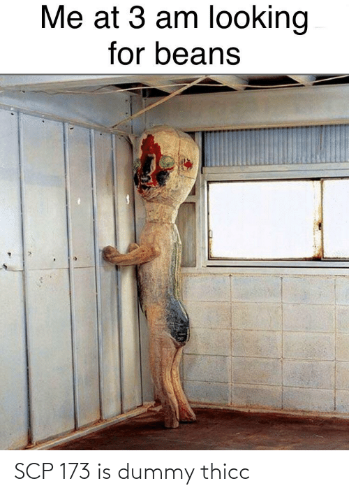 scp-173: SCP 173 is dummy thicc
