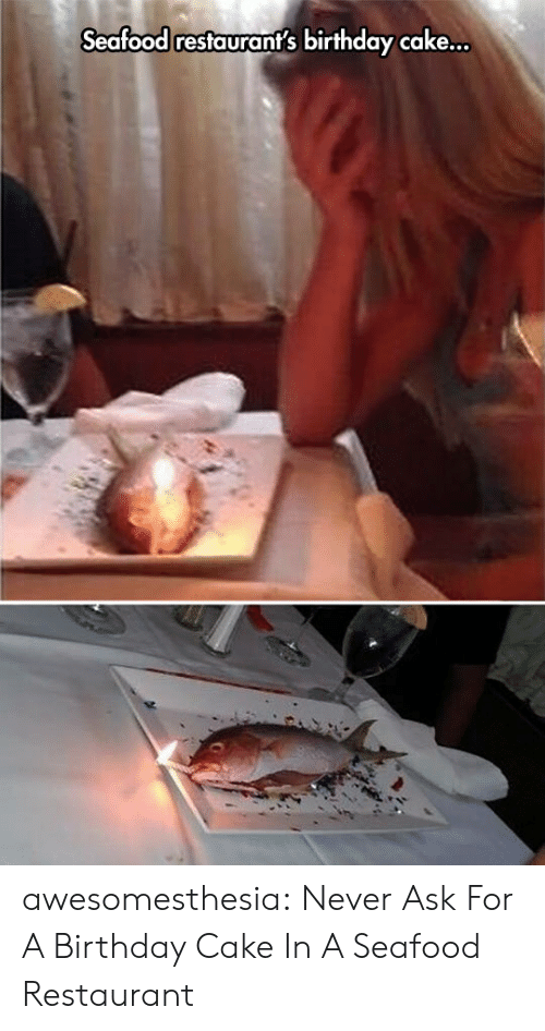 Birthday, Tumblr, and Blog: Seafood restaurant's birthday cake... awesomesthesia:  Never Ask For A Birthday Cake In A Seafood Restaurant