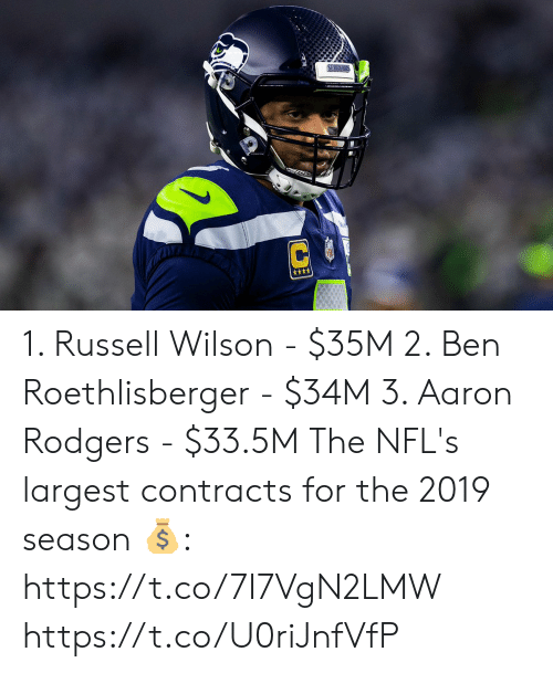 Russell Wilson: SEARAW  C 1. Russell Wilson - $35M 2. Ben Roethlisberger - $34M 3. Aaron Rodgers - $33.5M  The NFL's largest contracts for the 2019 season 💰: https://t.co/7I7VgN2LMW https://t.co/U0riJnfVfP