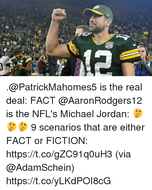Memes, Michael Jordan, and Jordan: SEASONS .@PatrickMahomes5 is the real deal: FACT @AaronRodgers12 is the NFL's Michael Jordan: 🤔🤔🤔  9 scenarios that are either FACT or FICTION: https://t.co/gZC91q0uH3 (via @AdamSchein) https://t.co/yLKdPOI8cG