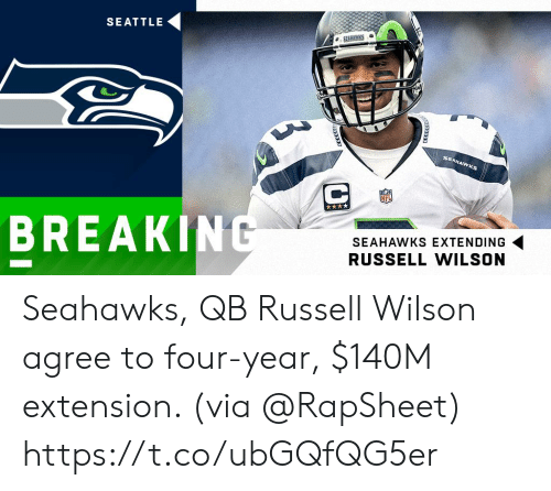Memes, Russell Wilson, and Seahawks: SEATTLE  SEA  AW  NEL  BREAKIN  SEAHAWKS EXTENDING  RUSSELL WILSON Seahawks, QB Russell Wilson agree to four-year, $140M extension. (via @RapSheet) https://t.co/ubGQfQG5er