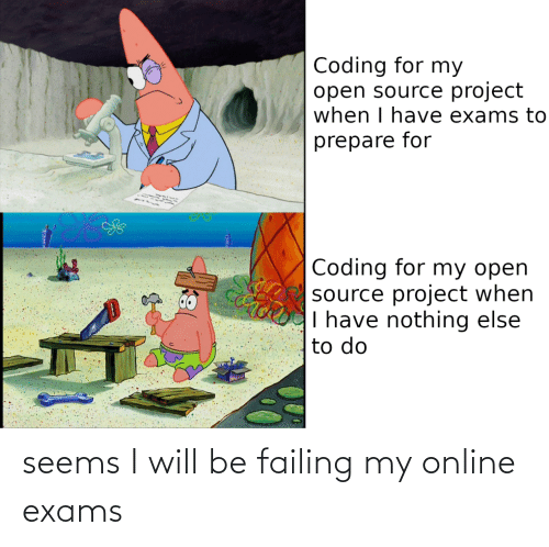 exams: seems I will be failing my online exams