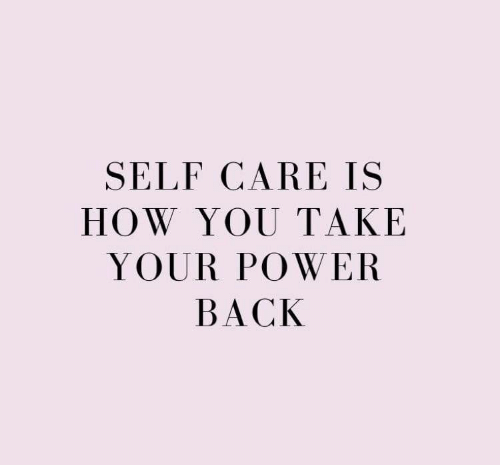 Back, How, and You: SELF CARE IS  HOW YOU TAKE  YOUR POWEF  BACK