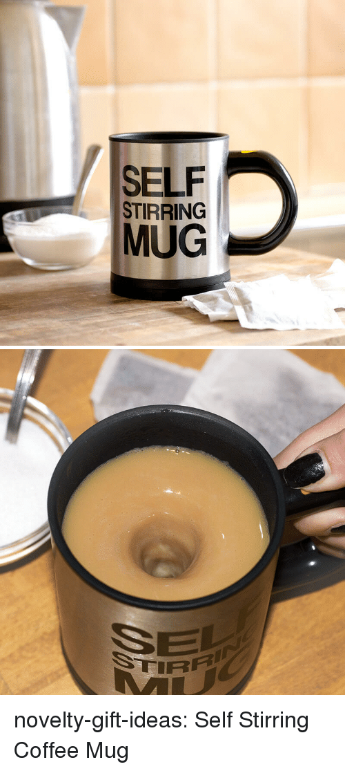 Tumblr, Blog, and Coffee: SELF  STIRRING  MUG novelty-gift-ideas:  Self Stirring Coffee Mug
