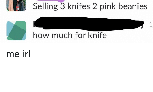 Pink, Irl, and Me IRL: Selling 3 knifes 2 pink beanies  how much for knife