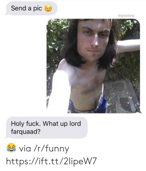 farquaad: Send a pic  drgrayfang  Holy fuck. What up lord  farquaad? 😂 via /r/funny https://ift.tt/2IipeW7