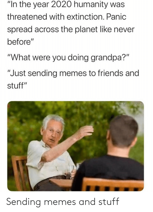 Stuff: Sending memes and stuff