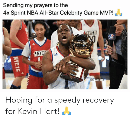nyc: Sending my prayers to the  4x Sprint NBA All-Star Celebrity Game MVP!  ENYC  @NBAMEMES  NYC 15 Hoping for a speedy recovery for Kevin Hart! 🙏