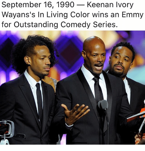 Memes, Comedy, and Living: September 16, 1990 - Keenan Ivory  Wayans's In Living Color wins an Emmy  for Outstanding Comedy Series.