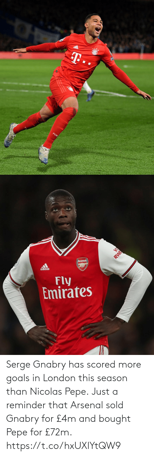 Arsenal, Goals, and Soccer: Serge Gnabry has scored more goals in London this season than Nicolas Pepe.  Just a reminder that Arsenal sold Gnabry for £4m and bought Pepe for £72m. https://t.co/hxUXlYtQW9