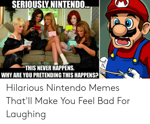 Red Hair Meme: SERIOUSLY NINTENDO  THIS NEVER HAPPENS.  WHY ARE YOU PRETENDING THIS HAPPENS? Hilarious Nintendo Memes That'll Make You Feel Bad For Laughing