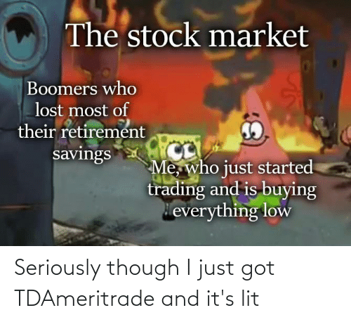 It's lit: Seriously though I just got TDAmeritrade and it's lit