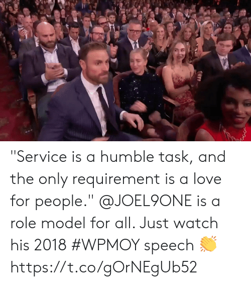 """role model: """"Service is a humble task, and the only requirement is a love for people.""""  @JOEL9ONE is a role model for all. Just watch his 2018 #WPMOY speech 👏 https://t.co/gOrNEgUb52"""