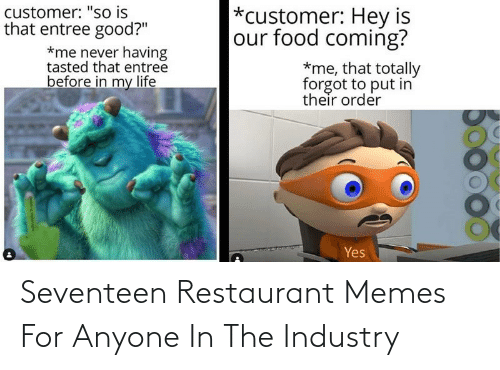 seventeen: Seventeen Restaurant Memes For Anyone In The Industry