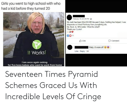 seventeen: Seventeen Times Pyramid Schemes Graced Us With Incredible Levels Of Cringe