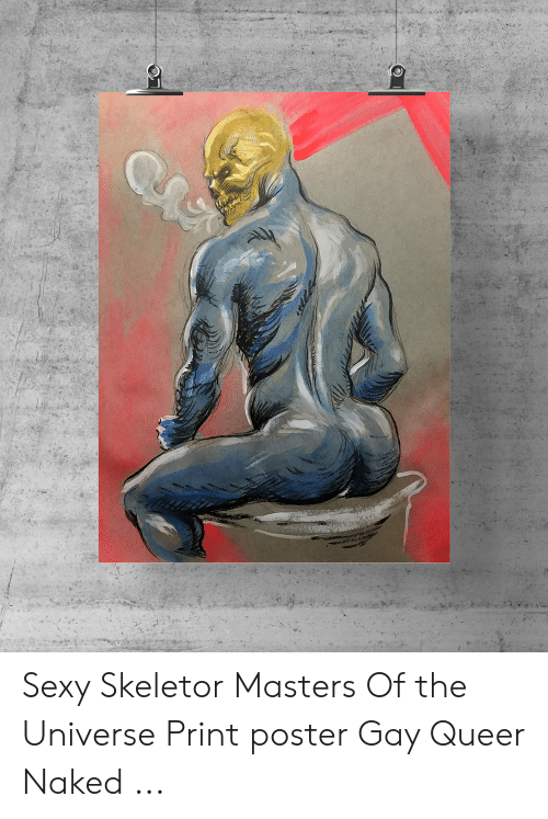 Skeletor Masters: Sexy Skeletor Masters Of the Universe Print poster Gay Queer Naked ...