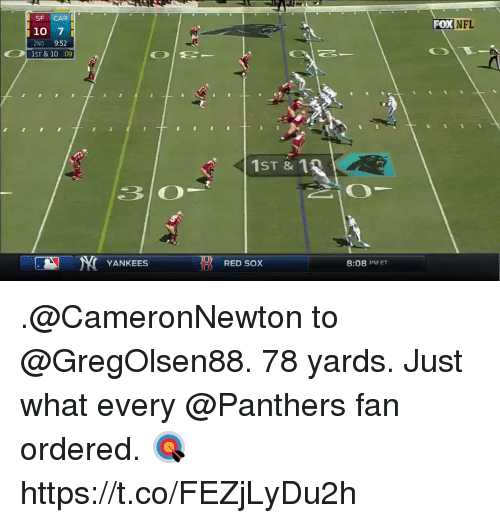 Red Sox: SF CAR  i 10 7  i  2ND  9:52  1ST & 10 209  YANKEES  ST & 1  RED SOX  8:08 PM ET  FOX  NFL .@CameronNewton to @GregOlsen88. 78 yards.  Just what every @Panthers fan ordered. 🎯 https://t.co/FEZjLyDu2h