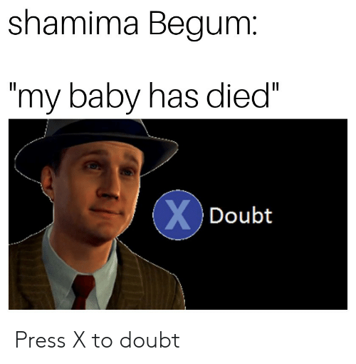 """Shamima Begum: shamima Begum  my baby has died""""  Doubt Press X to doubt"""