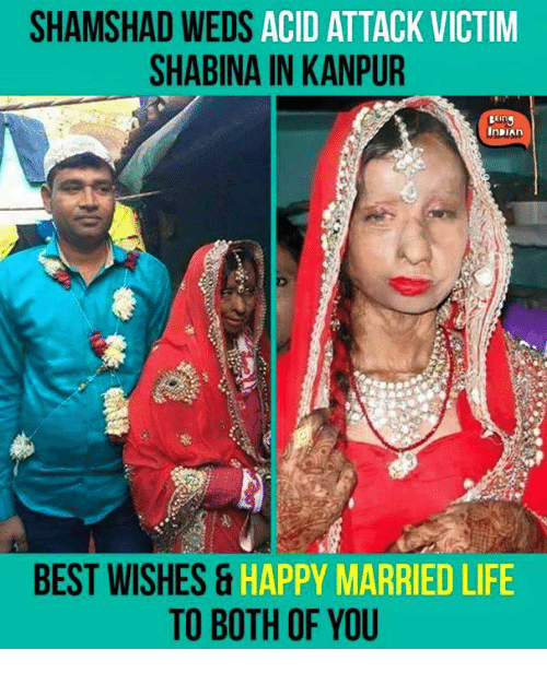 Married Life: SHAMSHAD WEDS ACID ATTACK VICTIM  SHABINA IN KANPUR  InDIAn  BEST WISHES &  HAPPY MARRIED LIFE  TO BOTH OF YOU