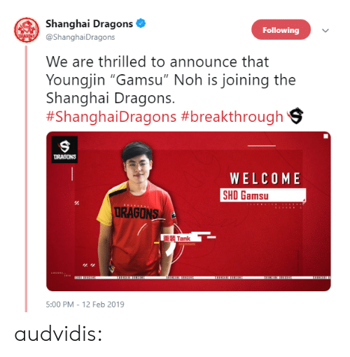 """thrilled: Shanghai Dragons  @ShanghaiDragons  Following  We are thrilled to announce that  Youngjin """"Gamsu"""" Noh is joining the  Shanghai Dragons.  #Shangha·Dragons #breakthroughs  DRAGONS  WELCOME  SHO Gamsu  URAGONS  重装Tank  5:00 PM - 12 Feb 2019 audvidis:"""