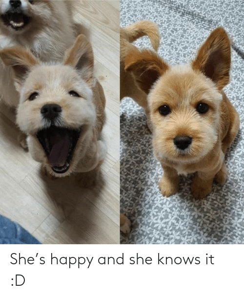 D: She's happy and she knows it :D