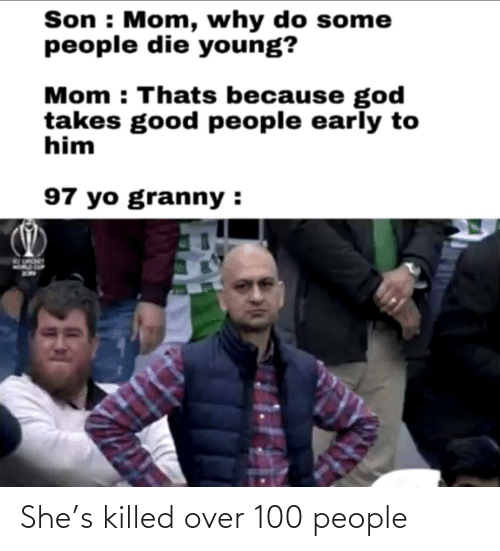 100 People: She's killed over 100 people