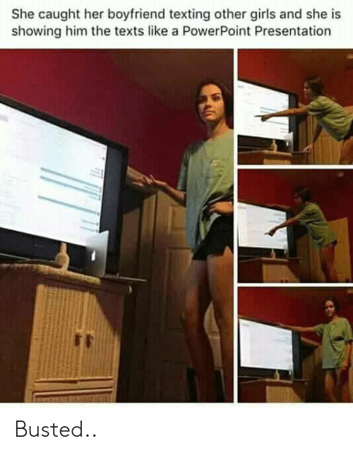 Girls, Texting, and Powerpoint: She caught her boyfriend texting other girls and she is  showing him the texts like a PowerPoint Presentation Busted..