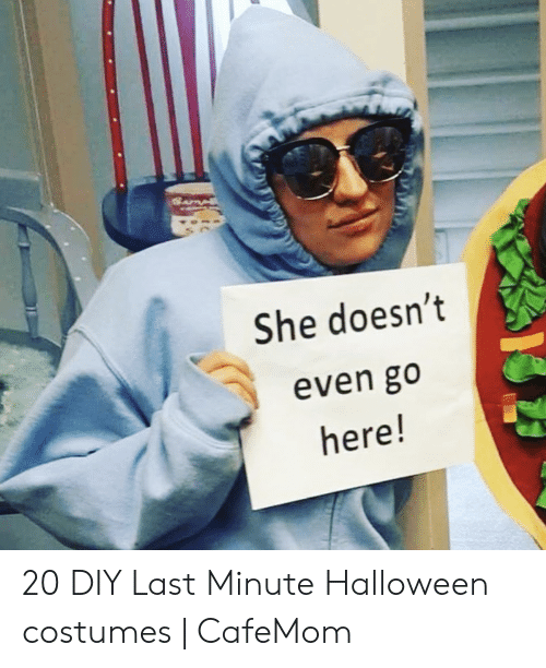 Halloween, Halloween Costumes, and Easy: She doesn't  even go  here! 20 DIY Last Minute Halloween costumes | CafeMom