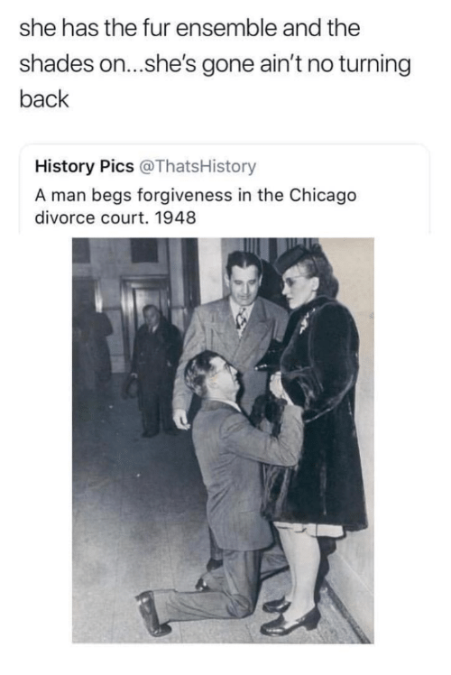ensemble: she has the fur ensemble and the  shades on...she's gone ain't no turning  back  History Pics @ThatsHistory  A man begs forgiveness in the Chicago  divorce court. 1948